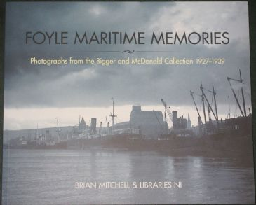 Foyle Maritime Memories,  by Brian Mitchell and Libraries NI